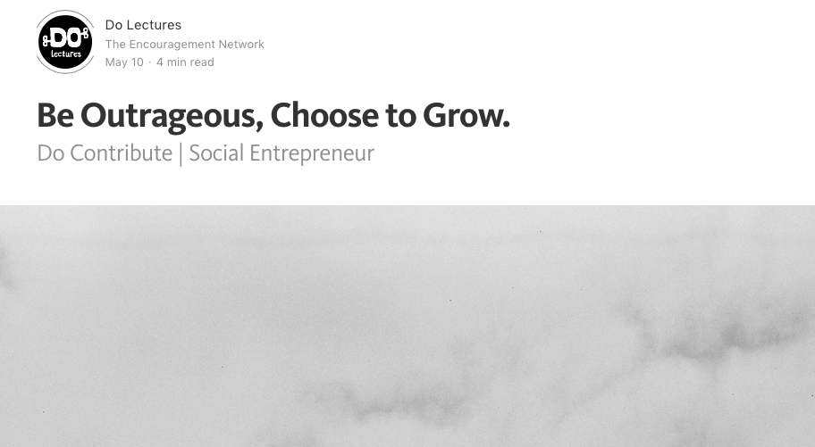 Do contribute article - Be outrageous, choose to grow.