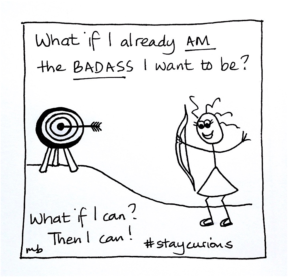 Mich Bondesio - Doodles - What if I already am the badass I want to be?