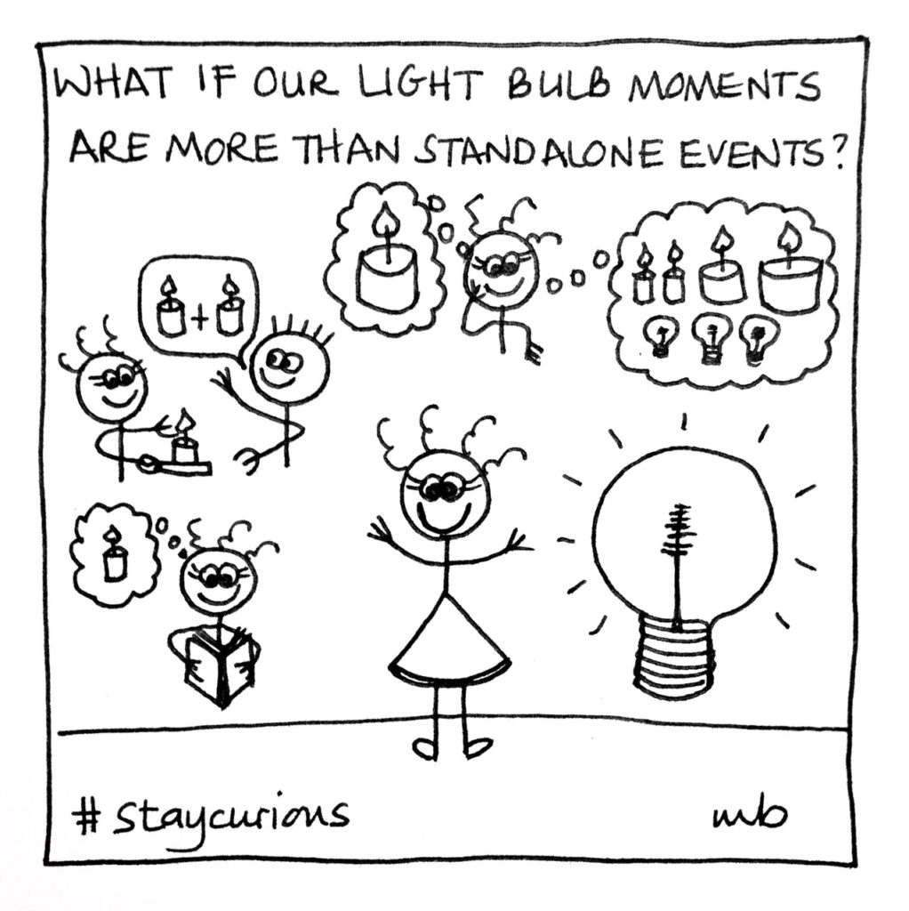 What if our light bulb moments are more than standalone events?