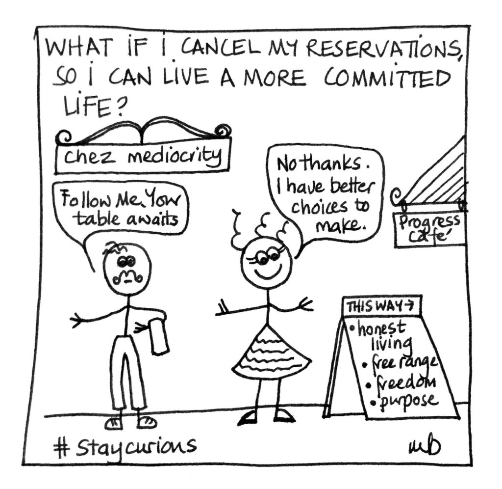Mich Bondesio l Doodles l What if I cancel my reservations so I can live a more committed life?