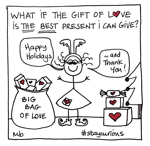 Mich Bondesio | Doodles | What if the gift of love is the best present I can give?