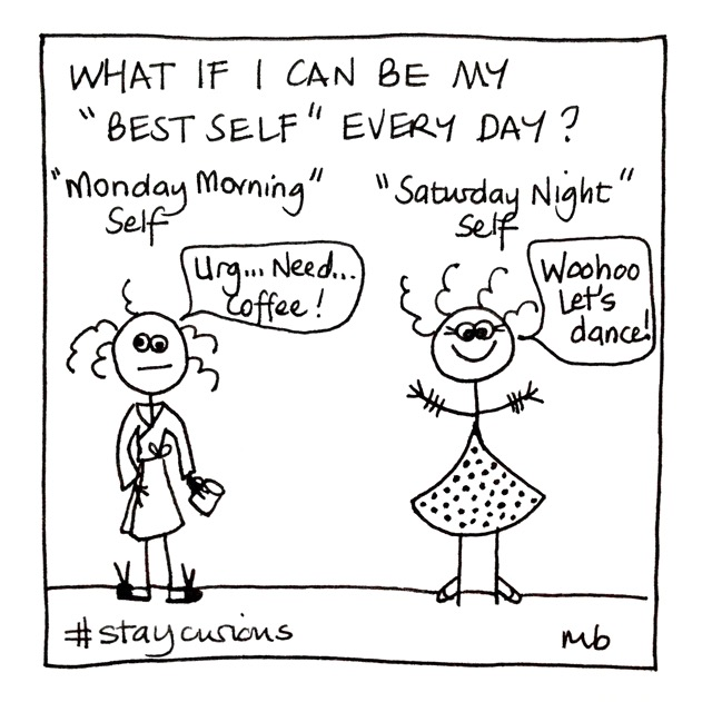 Mich Bondesio | Doodles | What if I can be my best self every day?