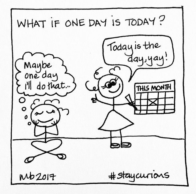 What if one day is today?
