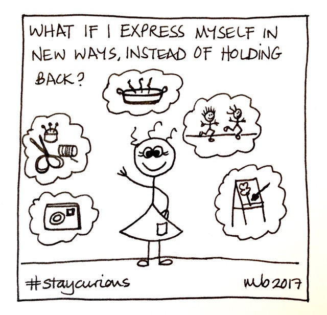 What if I express myself in new ways, instead of holding back?