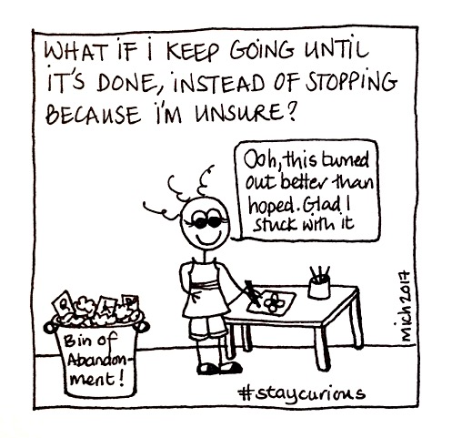What if I keep going until it's done, instead of stopping because I'm unsure.