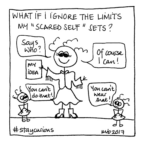 What if I ignore the limits my scared self sets?